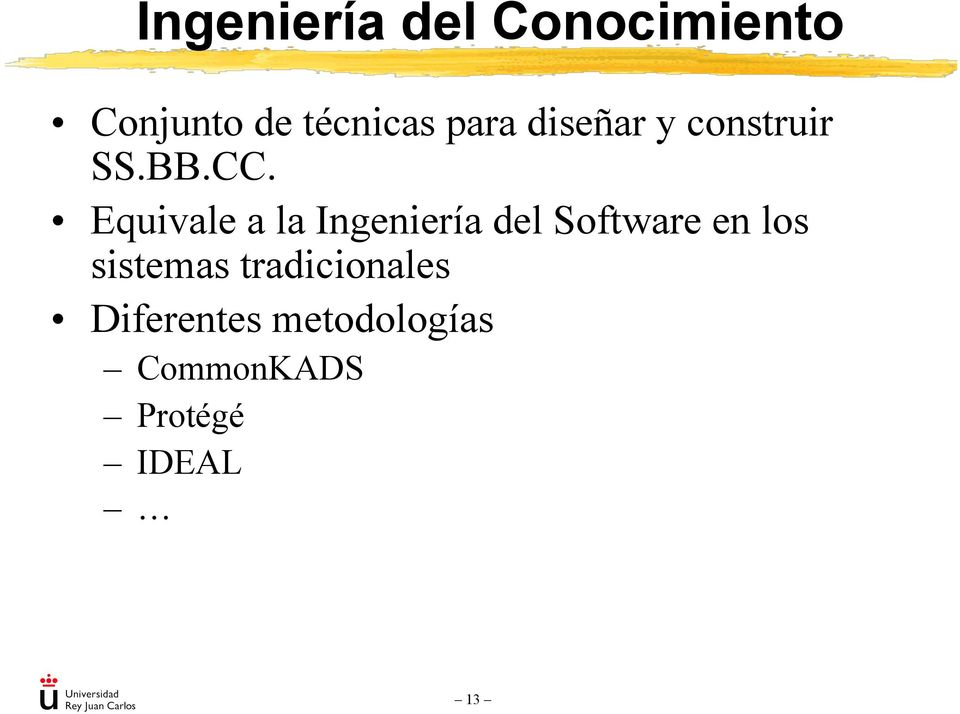 Equivale a la Ingeniería del Software en los