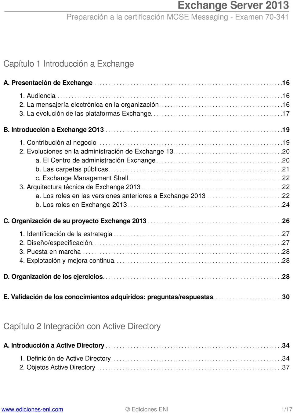 Exchange Management Shell 22 3. Arquitectura técnica de Exchange 2013 22 a. Los roles en las versiones anteriores a Exchange 2013 22 b. Los roles en Exchange 2013 24 C.