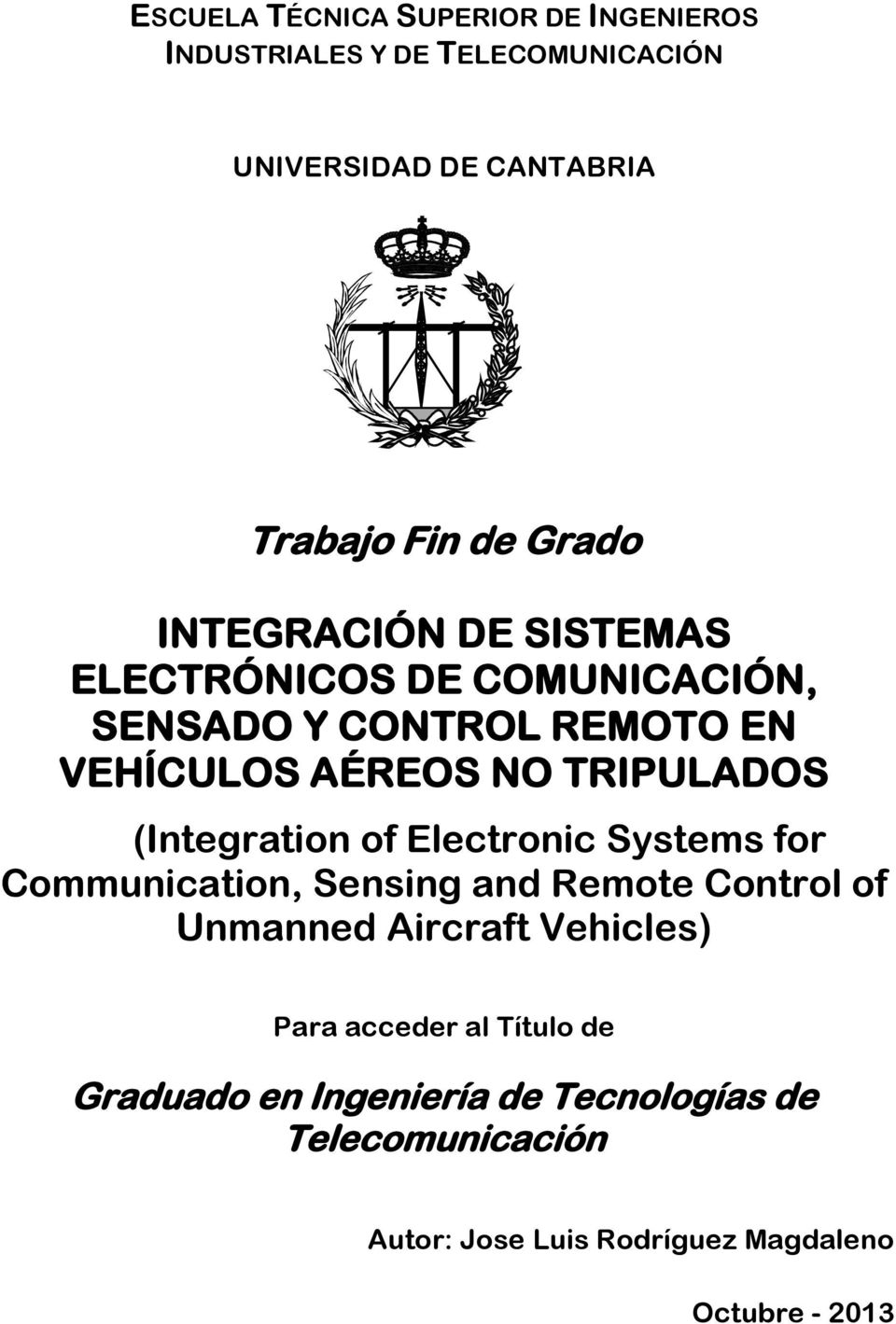 (Integration of Electronic Systems for Communication, Sensing and Remote Control of Unmanned Aircraft Vehicles) Para
