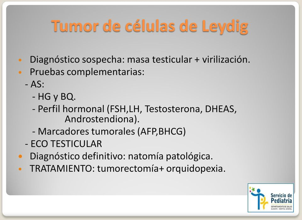 - Perfil hormonal (FSH,LH, Testosterona, DHEAS, Androstendiona).