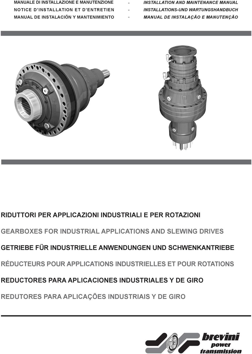 ROTAZIONI GEARBOXES FOR INDUSTRIAL APPLICATIONS AND SLEWING DRIVES GETRIEBE FÜR INDUSTRIELLE ANWENDUNGEN UND SCHWENKANTRIEBE RÉDUCTEURS