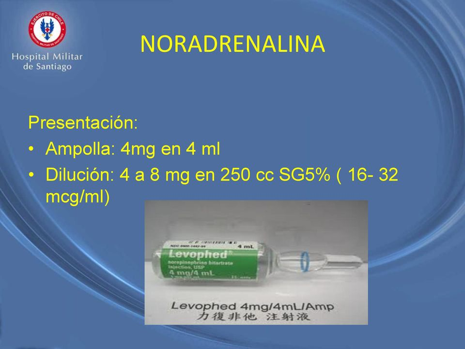4mg en 4 ml Dilución: 4