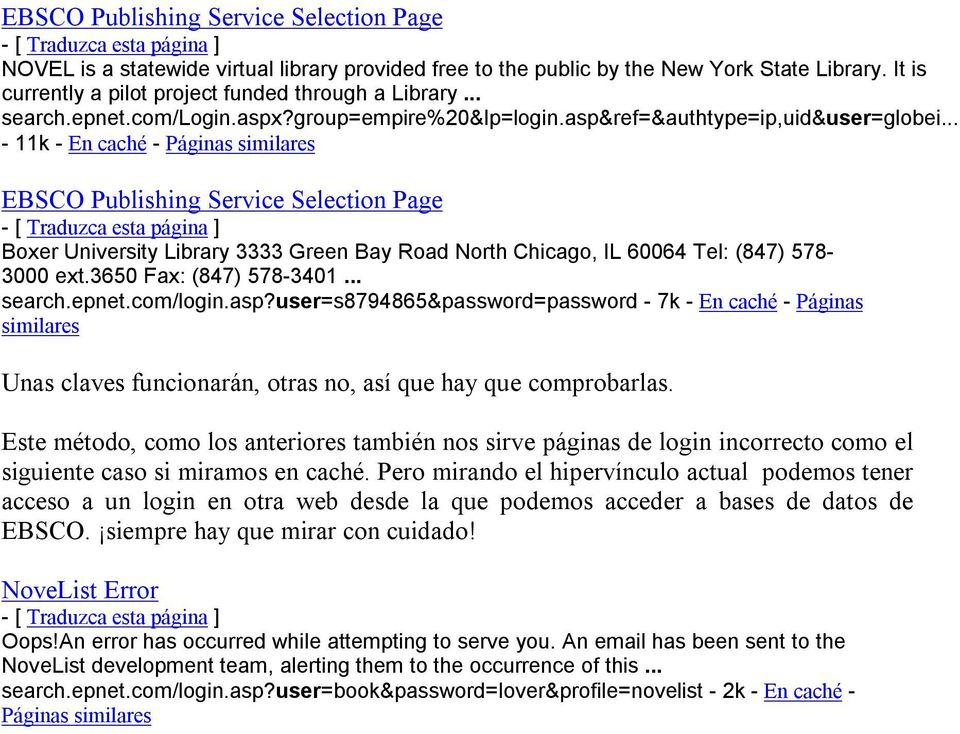 .. - 11k - En caché - Páginas EBSCO Publishing Service Selection Page Boxer University Library 3333 Green Bay Road North Chicago, IL 60064 Tel: (847) 578-3000 ext.3650 Fax: (847) 578-3401... search.