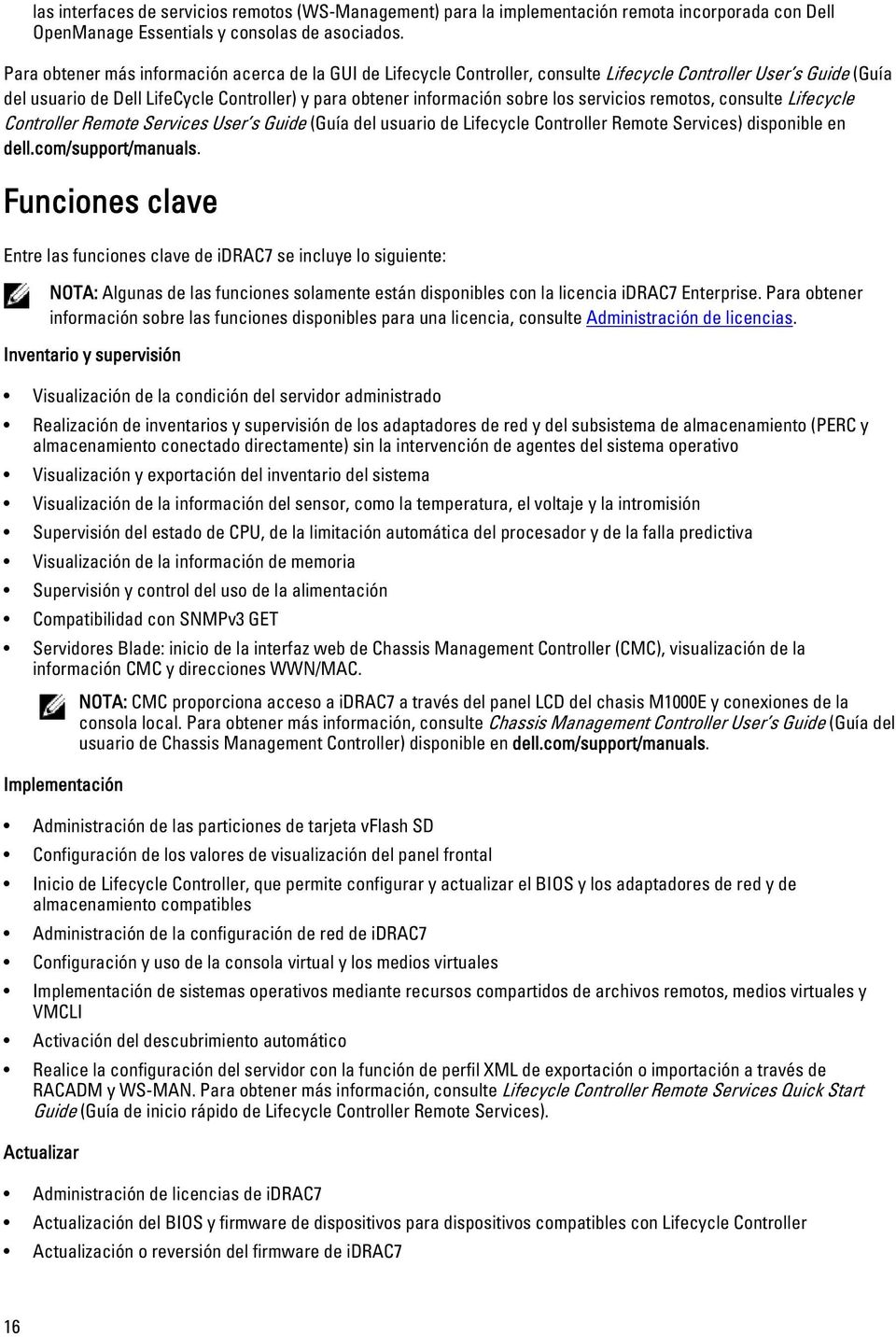 servicios remotos, consulte Lifecycle Controller Remote Services User s Guide (Guía del usuario de Lifecycle Controller Remote Services) disponible en dell.com/support/manuals.