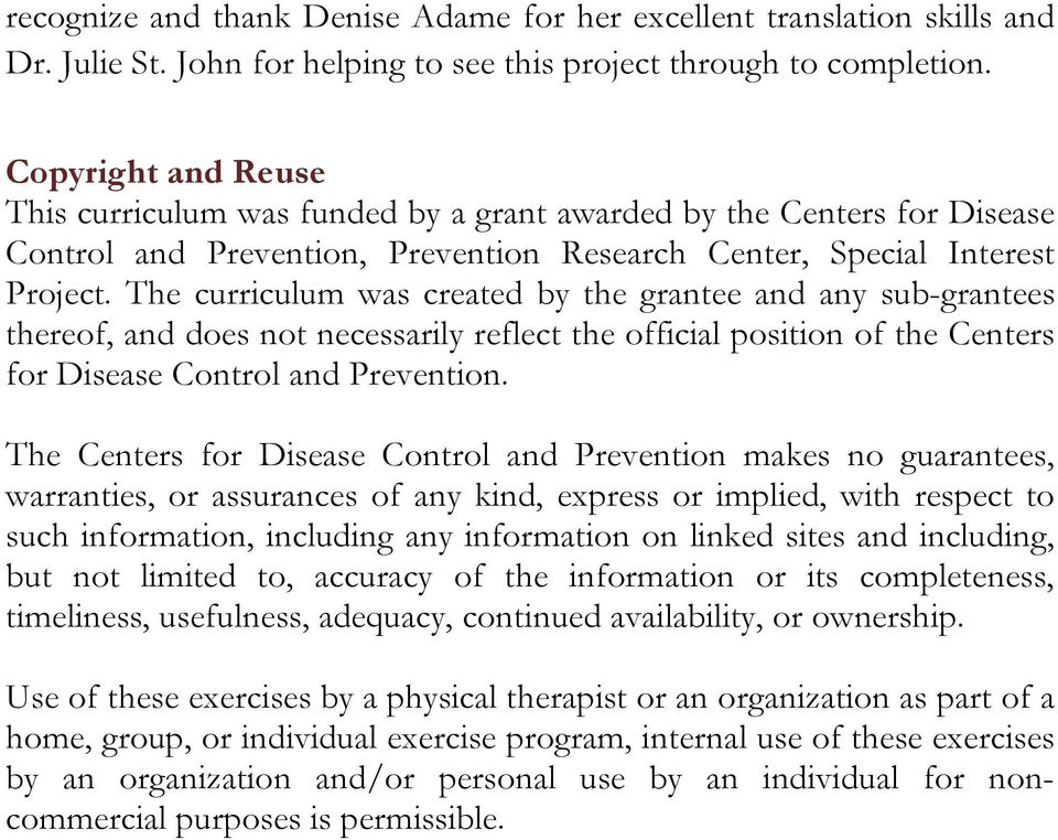 The curriculum was created by the grantee and any sub-grantees thereof, and does not necessarily reflect the official position of the Centers for Disease Control and Prevention.