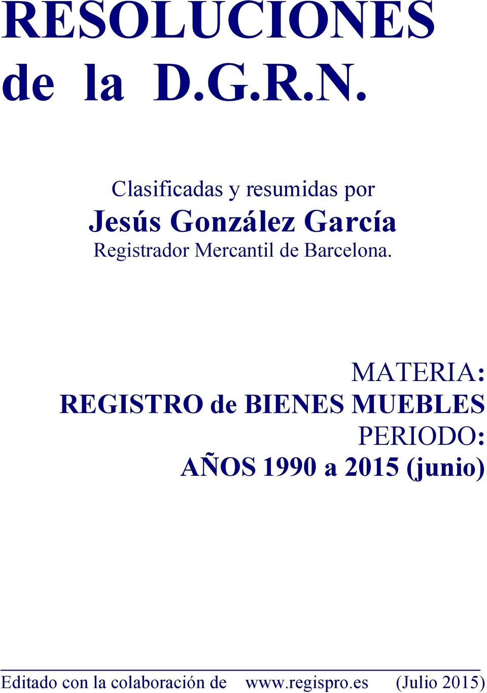 Resoluciones de la d g r n pdf for Registro de bienes muebles malaga