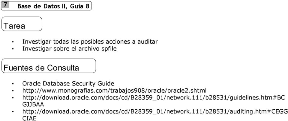 com/trabajos908/oracle/oracle2.shtml http://download.oracle.com/docs/cd/b28359_01/network.