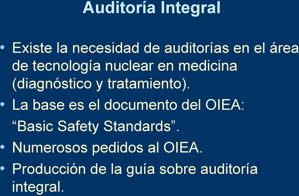 La base es el documento del OIEA: Basic Safety Standards.