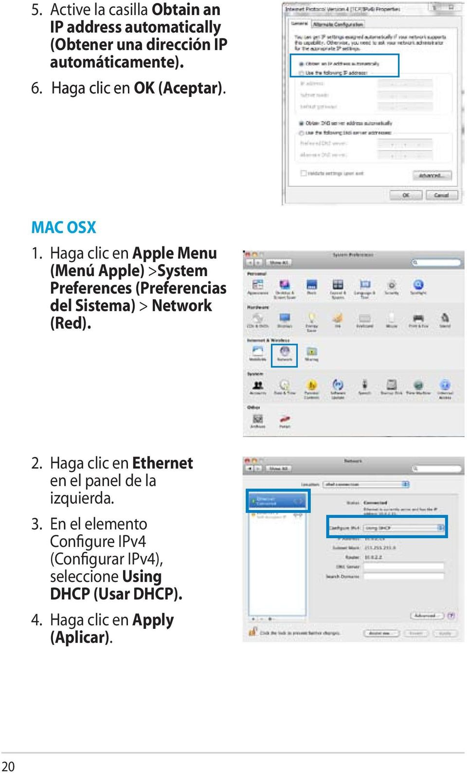 Haga clic en Apple Menu (Menú Apple) >System Preferences (Preferencias del Sistema) > Network (Red). 2.