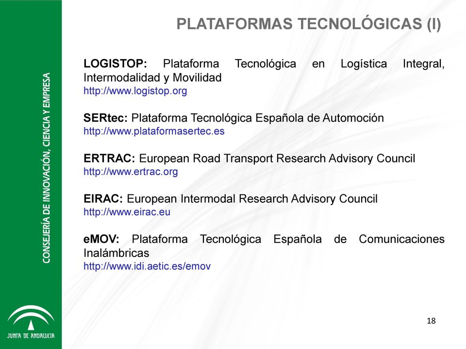 es ERTRAC: European Road Transport Research Advisory Council http://www.ertrac.