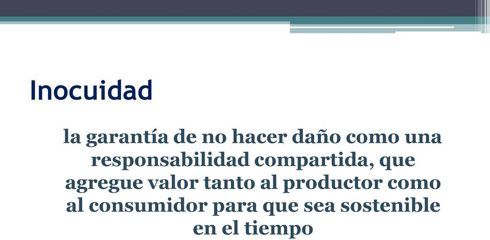 agregue valor tanto al productor como al