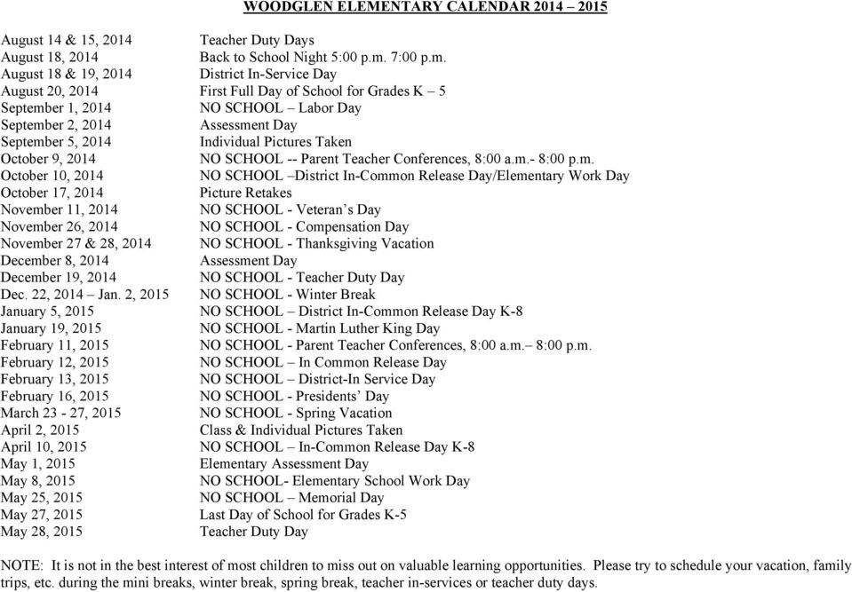 August 18 & 19, 2014 District In-Service Day August 20, 2014 First Full Day of School for Grades K 5 September 1, 2014 NO SCHOOL Labor Day September 2, 2014 Assessment Day September 5, 2014
