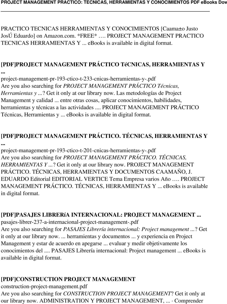 project-management-pr-193-ctico-t-233-cnicas-herramientas-y-.pdf Are you also searching for PROJECT MANAGEMENT PRÁCTICO Técnicas, Herramientas y? Get it only at our library now.