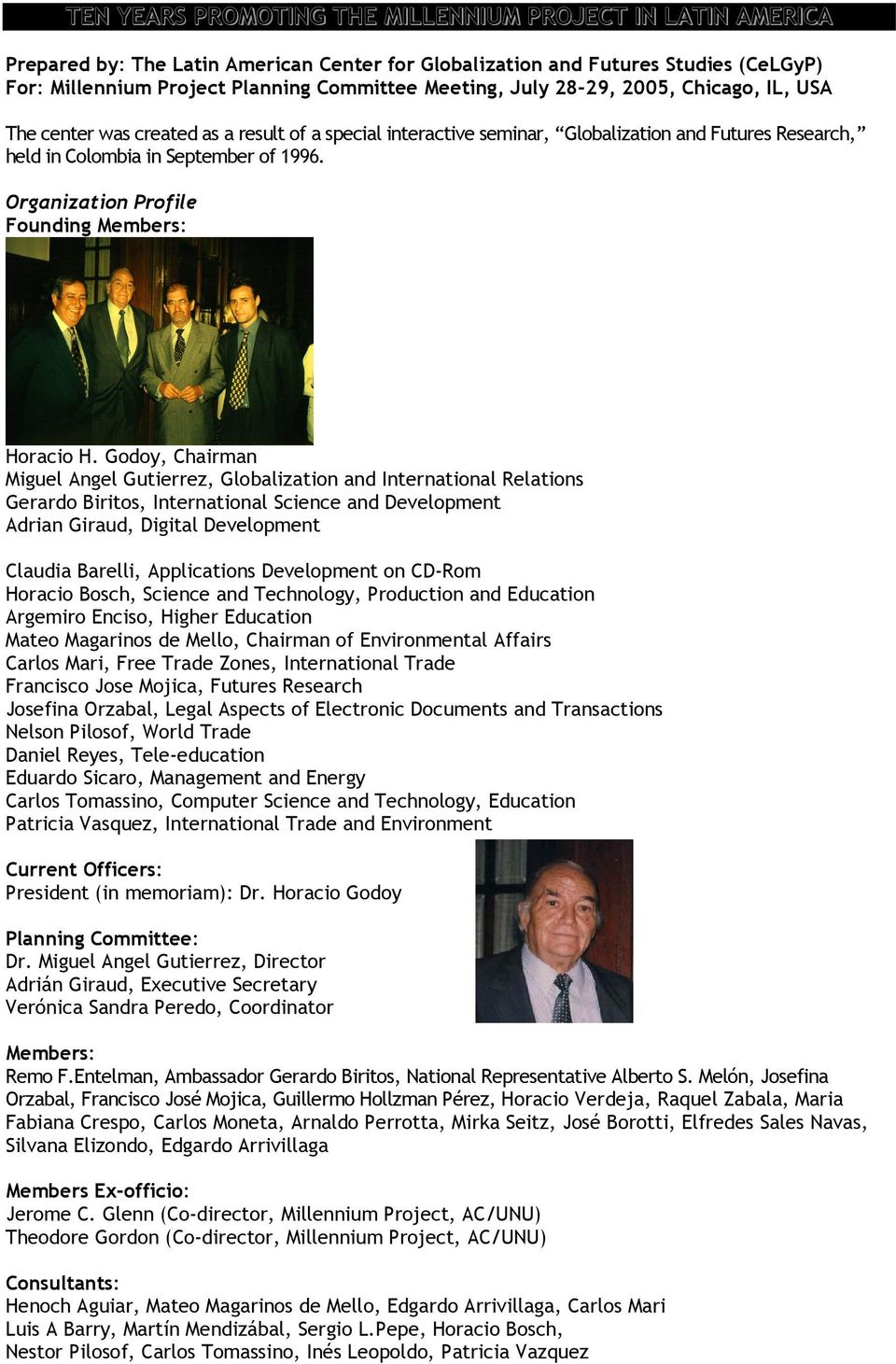 Organization Profile Founding Members: Horacio H.