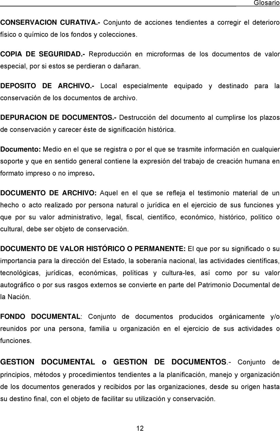 - Local especialmente equipado y destinado para la conservación de los documentos de archivo. DEPURACION DE DOCUMENTOS.