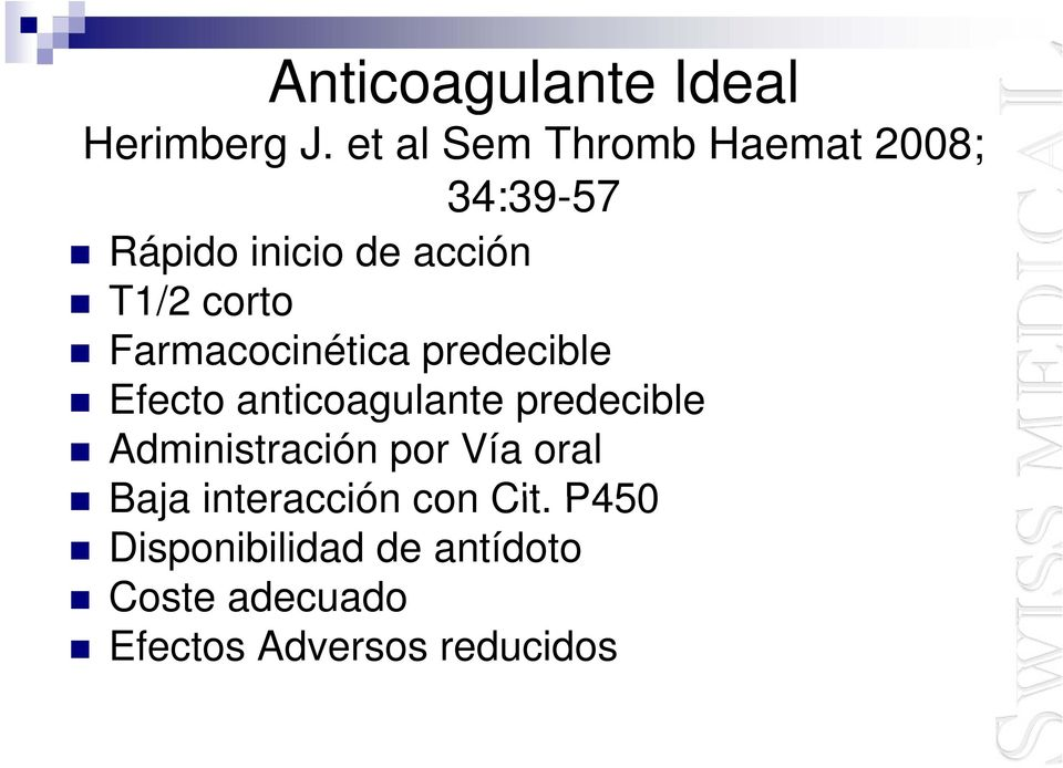 Farmacocinética predecible Efecto anticoagulante predecible