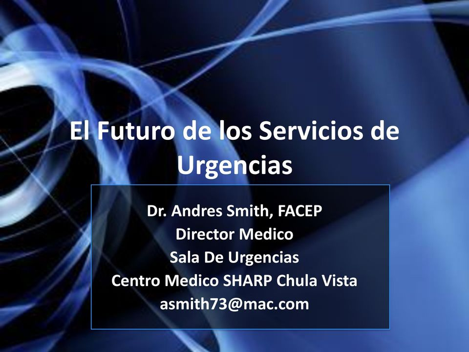 Andres Smith, FACEP Director Medico
