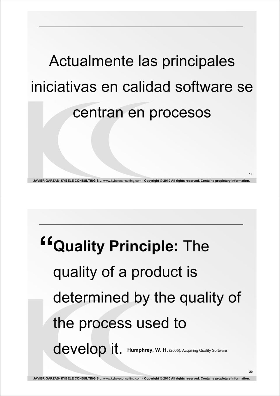 product is determined by the quality of the process used to