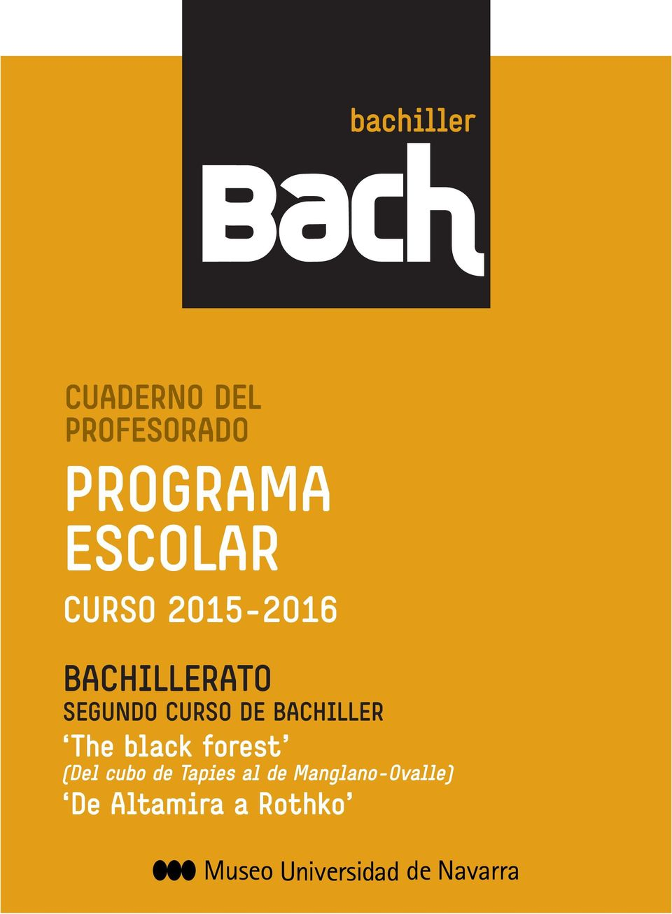 BACHILLER The black forest (Del cubo de
