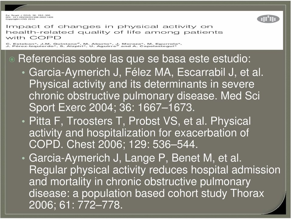 Pitta F, Troosters T, Probst VS, et al. Physical activity and hospitalization for exacerbation of COPD. Chest 2006; 129: 536 544.
