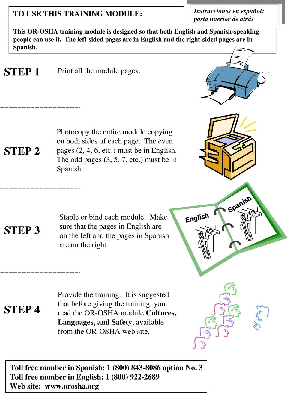 The even pages (2, 4, 6, etc.) must be in English. The odd pages (3, 5, 7, etc.) must be in Spanish. STEP 3 Staple or bind each module.