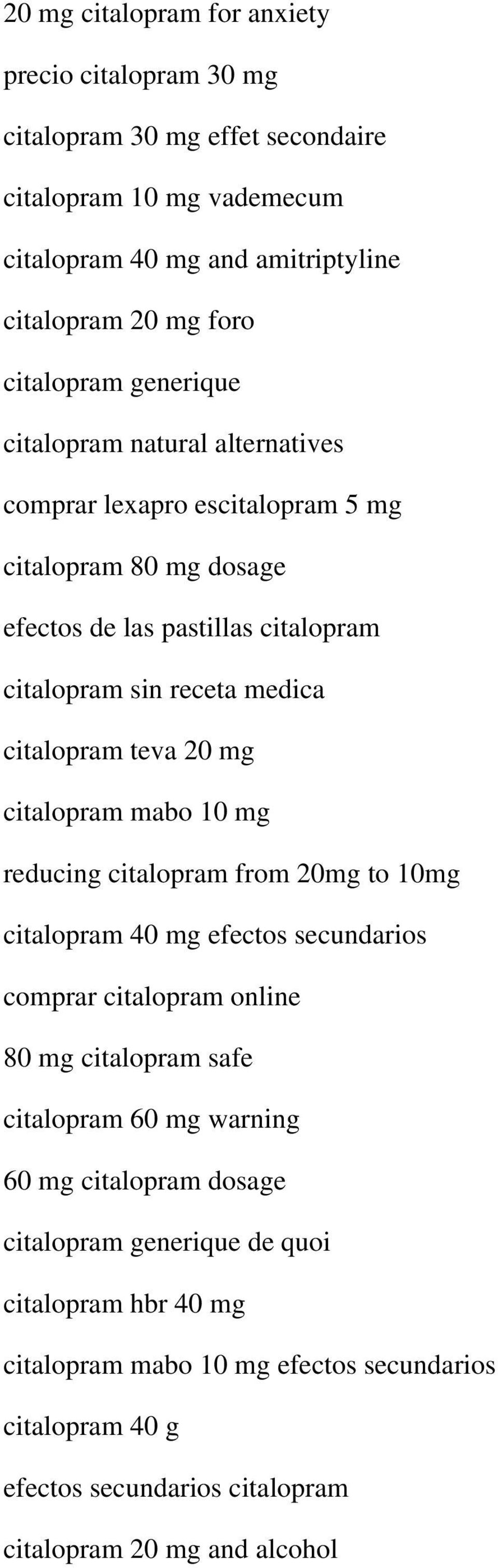 20 mg citalopram mabo 10 mg reducing citalopram from 20mg to 10mg citalopram 40 mg efectos secundarios comprar citalopram online 80 mg citalopram safe citalopram 60 mg warning 60 mg