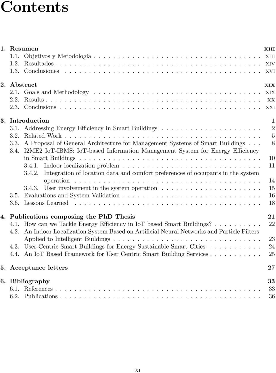 Introduction 1 3.1. Addressing Energy Efficiency in Smart Buildings..................... 2 3.2. Related Work......................................... 5 3.3. A Proposal of General Architecture for Management Systems of Smart Buildings.