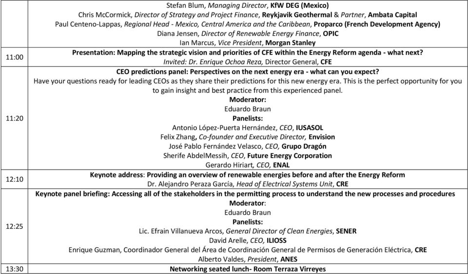 strategic vision and priorities of CFE within the Energy Reform agenda - what next? 11:00 Invited: Dr.