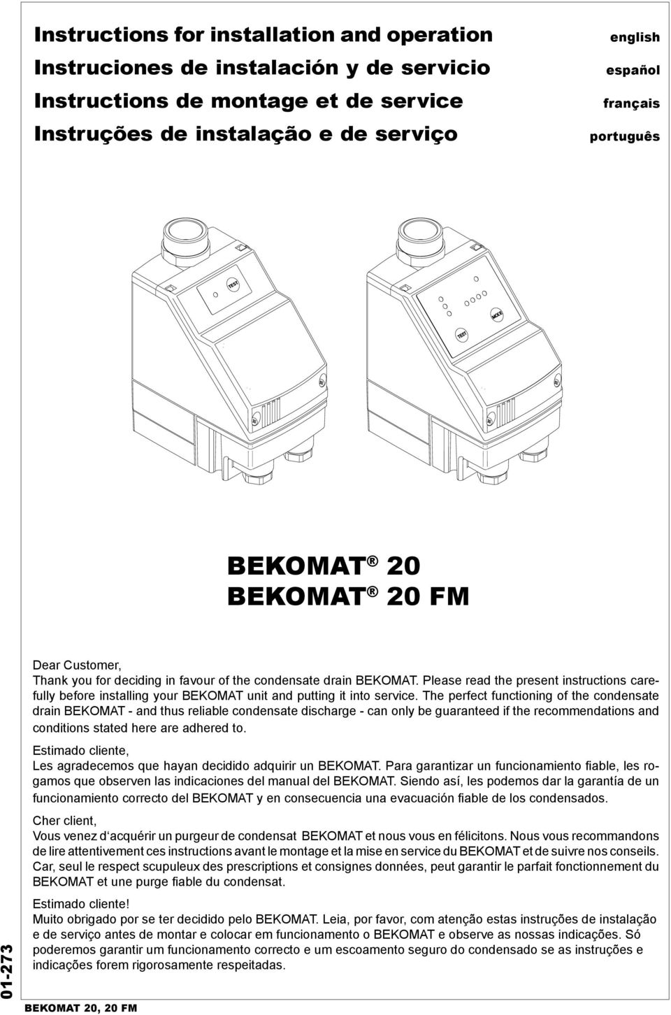 Please read the present instructions carefully before installing your BEKOMAT unit and putting it into service.