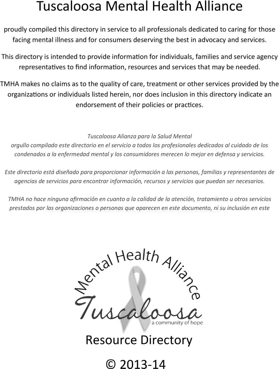 TMHA makes no claims as to the quality of care, treatment or other services provided by the organizations or individuals listed herein, nor does inclusion in this directory indicate an endorsement of