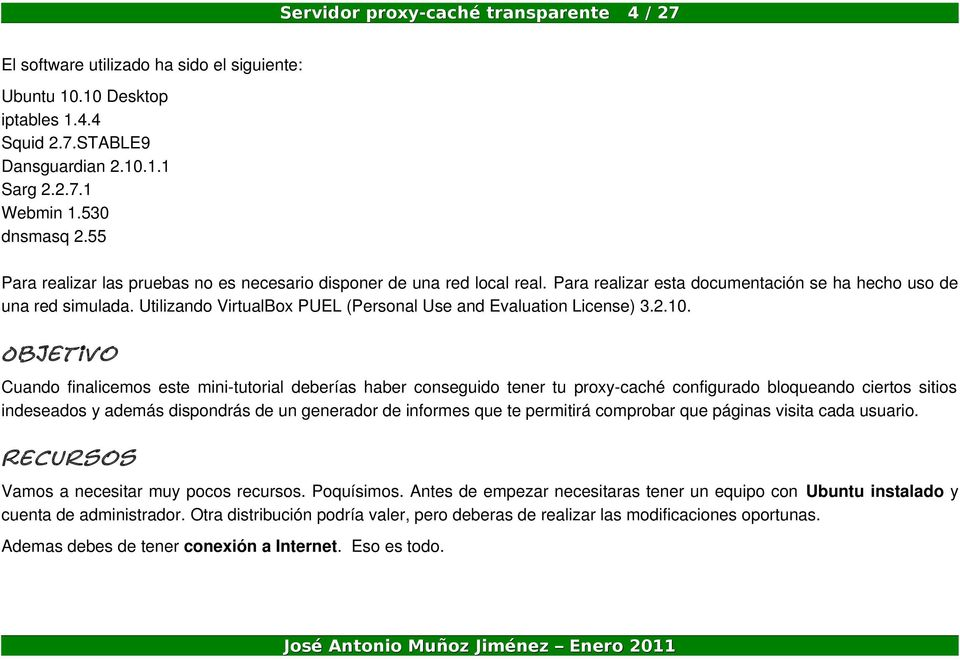 Utilizando VirtualBox PUEL (Personal Use and Evaluation License) 3.2.10.