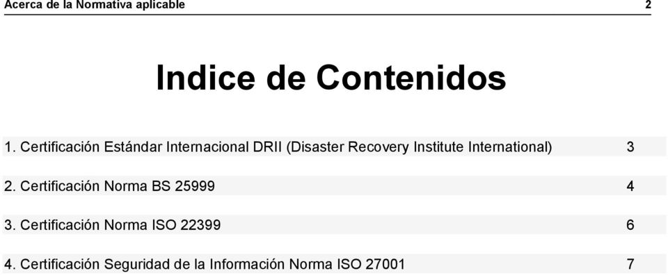 Institute International) 3 2. Certificación Norma BS 25999 4 3.