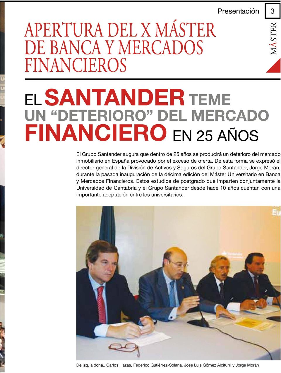 del Máster Universitario en Banca y Mercados Financieros.