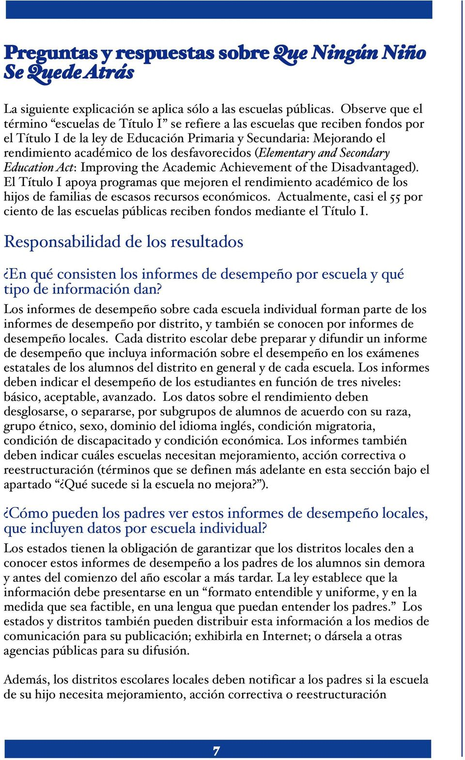 desfavorecidos (Elementary and Secondary Education Act: Improving the Academic Achievement of the Disadvantaged).