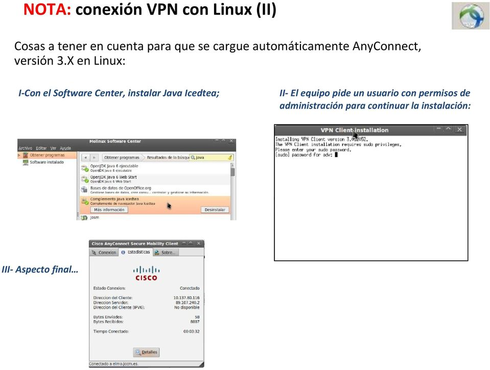 X en Linux: I- Con el Software Center, instalar Java Icedtea; II- El