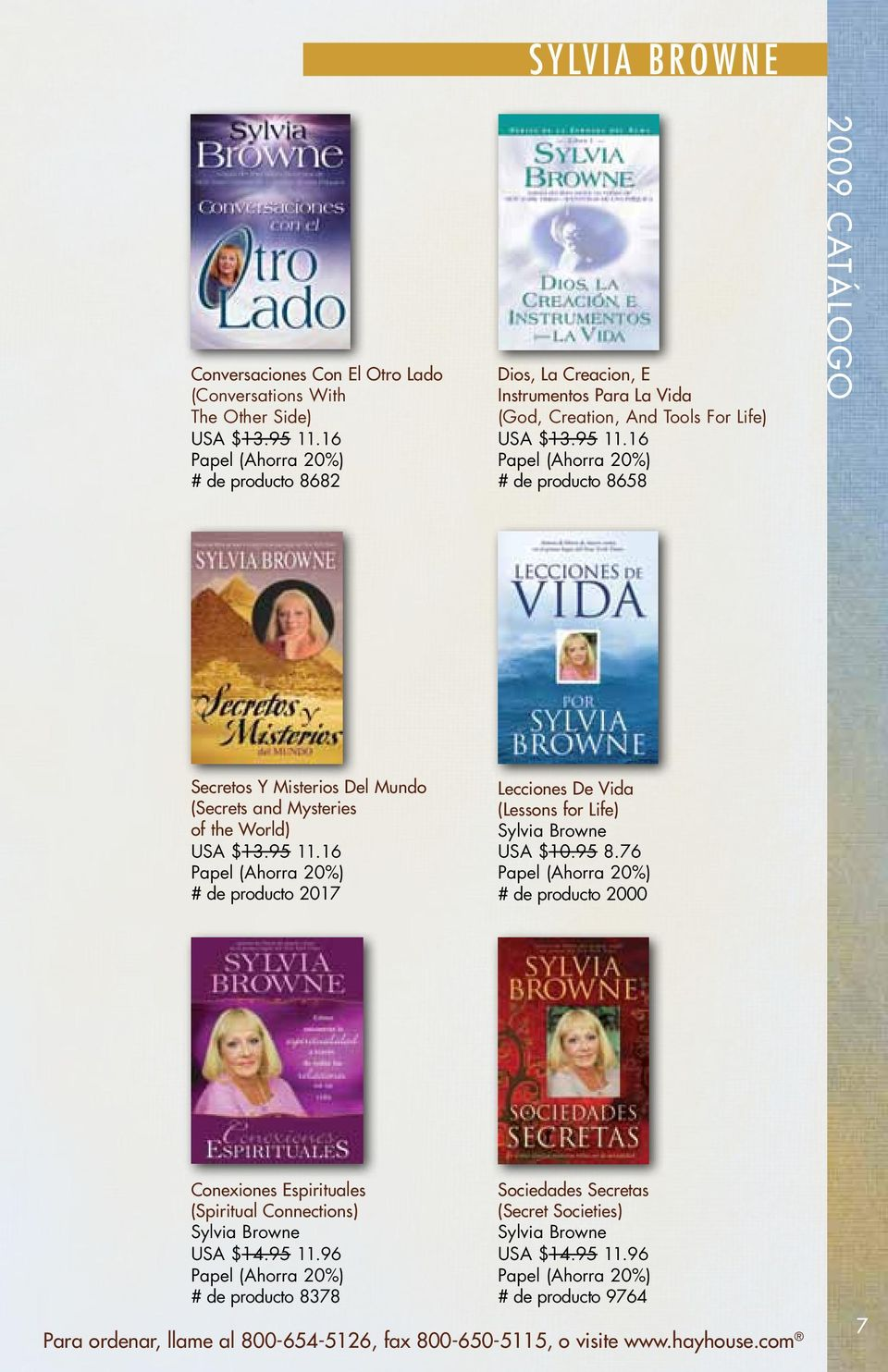Lecciones De Vida (Lessons for Life) Sylvia Browne USA $10.95 8.