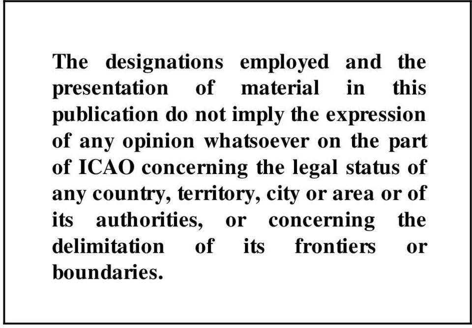 part of ICAO concerning the legal status of any country, territory, city or