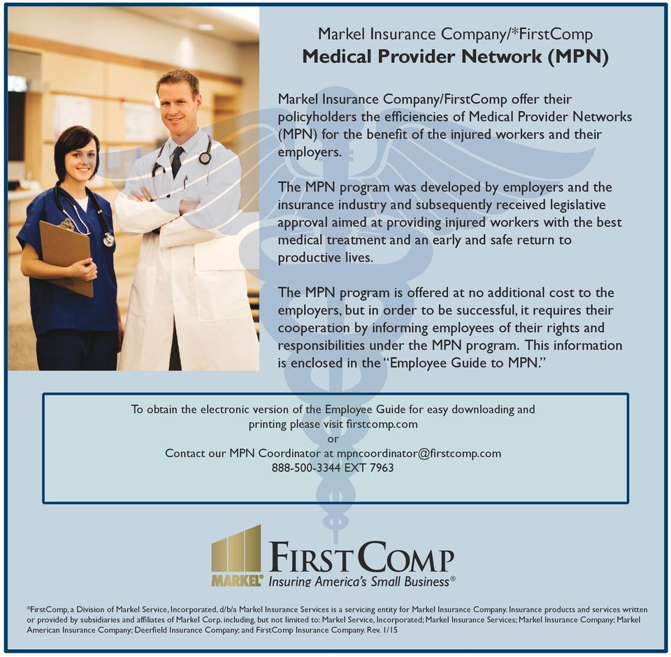 The MPN program was developed by employers and the insurance industry and subsequently received legislative approval aimed at providing injured workers with the best medical treatment and an early