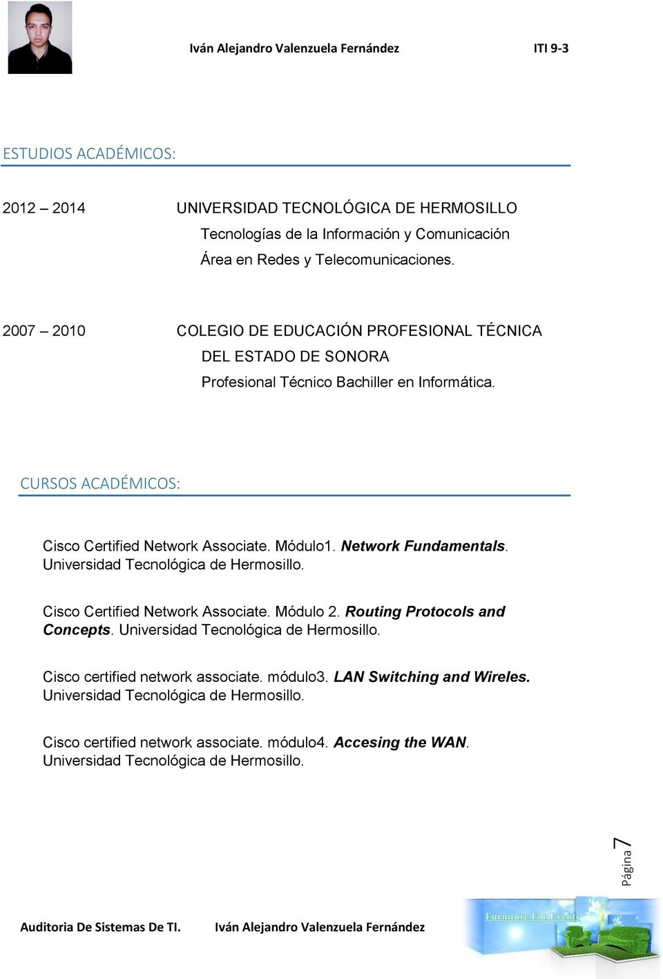 Network Fundamentals. Universidad Tecnológica de Hermosillo. Cisco Certified Network Associate. Módulo 2. Routing Protocols and Concepts. Universidad Tecnológica de Hermosillo. Cisco certified network associate.