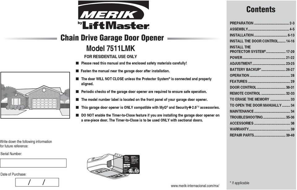 Periodic checks of the garage door opener are required to ensure safe operation. The model number label is located on the front panel of your garage door opener.