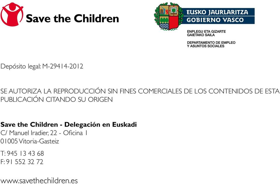 Save the Children - Delegación en Euskadi C/ Manuel Iradier, 22 -