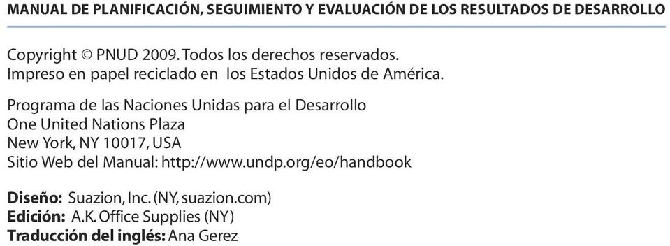 Programa de las Naciones Unidas para el Desarrollo One United Nations Plaza New York, NY 10017, USA Sitio Web del