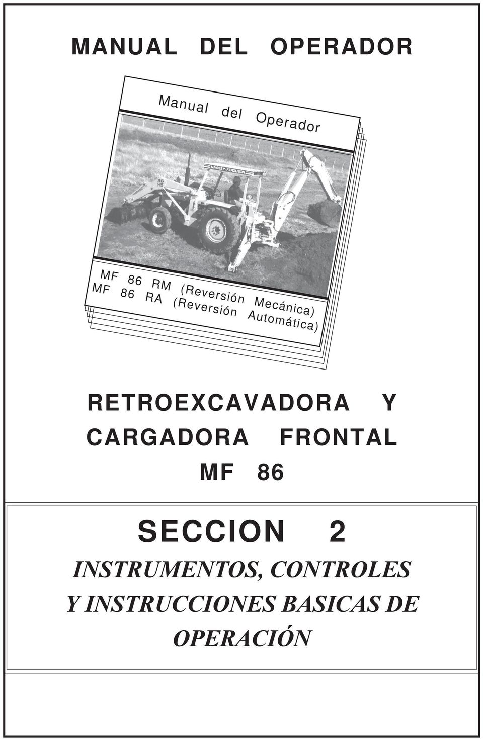 RETROEXCAVADORA Y CARGADORA FRONTAL MF 86 SECCION 2