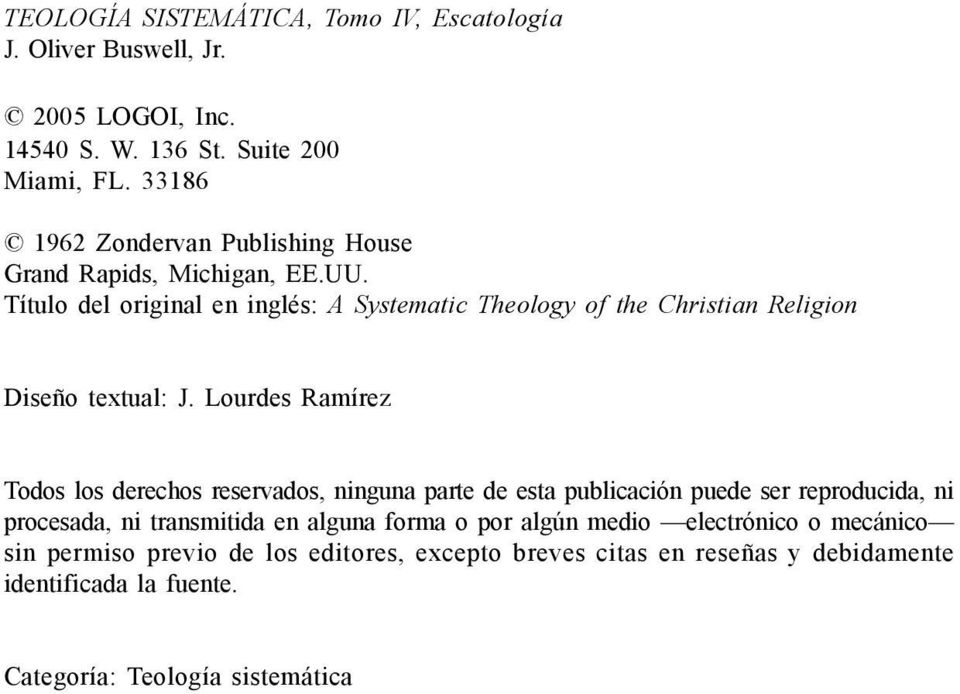 Título del original en inglés: A Systematic Theology of the Christian Religion Diseño textual: J.