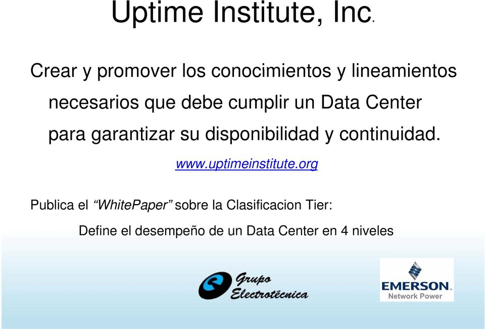 cumplir un Data Center para garantizar su disponibilidad y continuidad.
