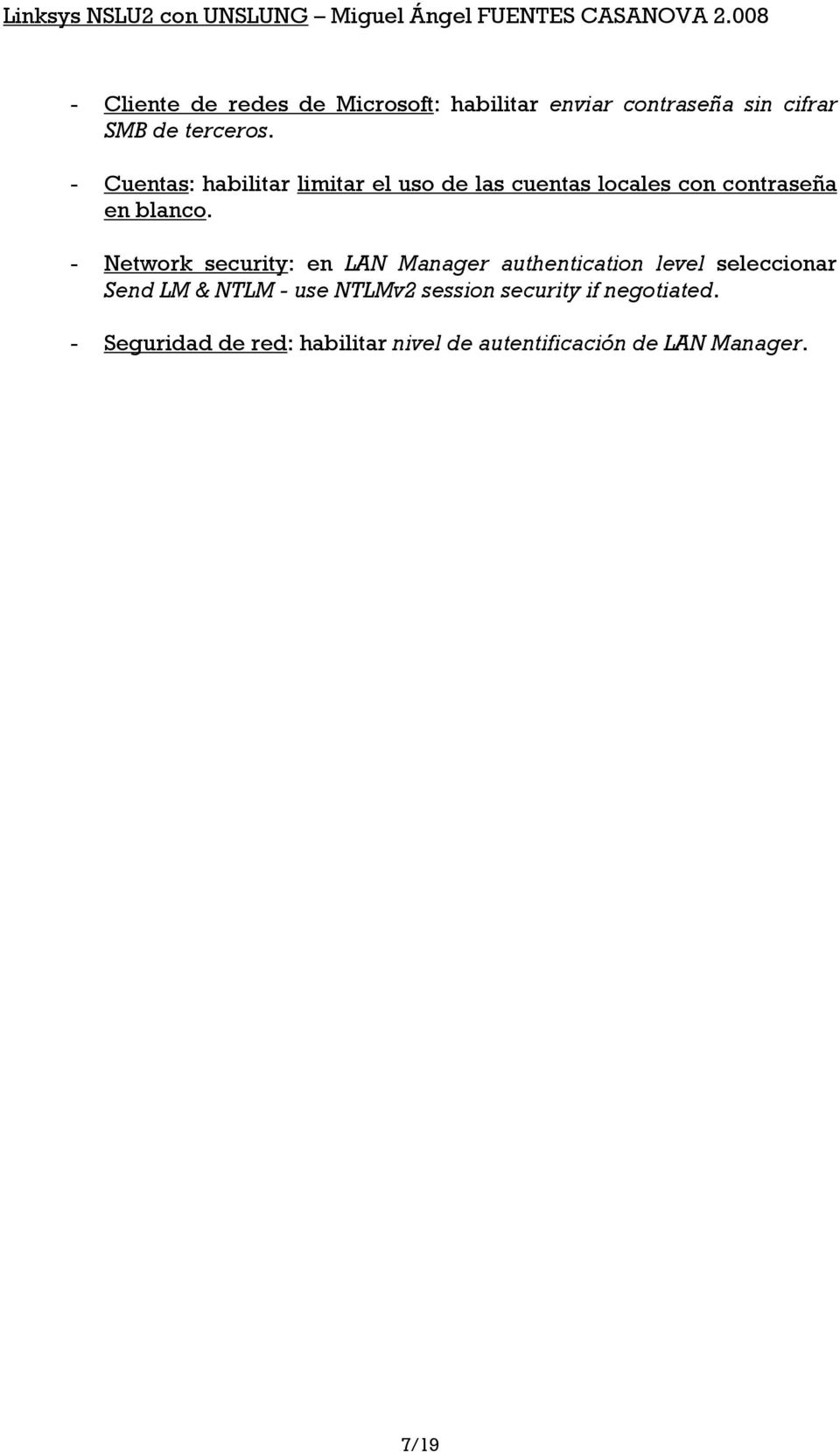 - Network security: en LAN Manager authentication level seleccionar Send LM & NTLM - use