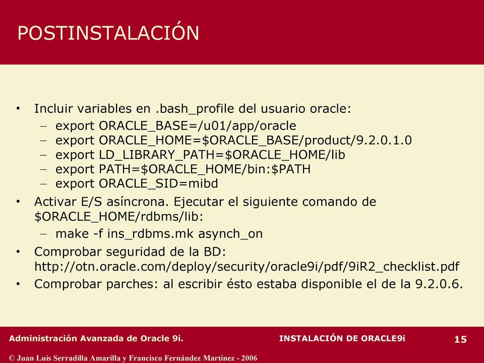 app/oracle export ORACLE_HOME=$ORACLE_BASE/product/9.2.0.1.