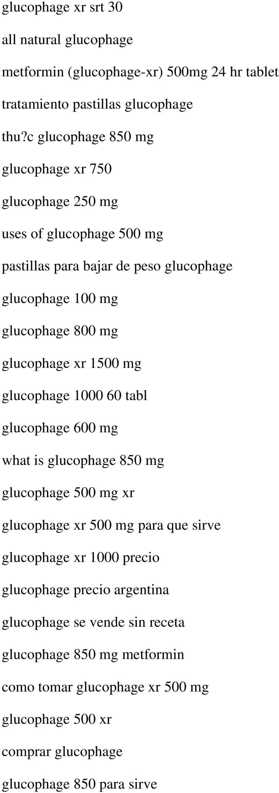 glucophage xr 1500 mg glucophage 1000 60 tabl glucophage 600 mg what is glucophage 850 mg glucophage 500 mg xr glucophage xr 500 mg para que sirve glucophage