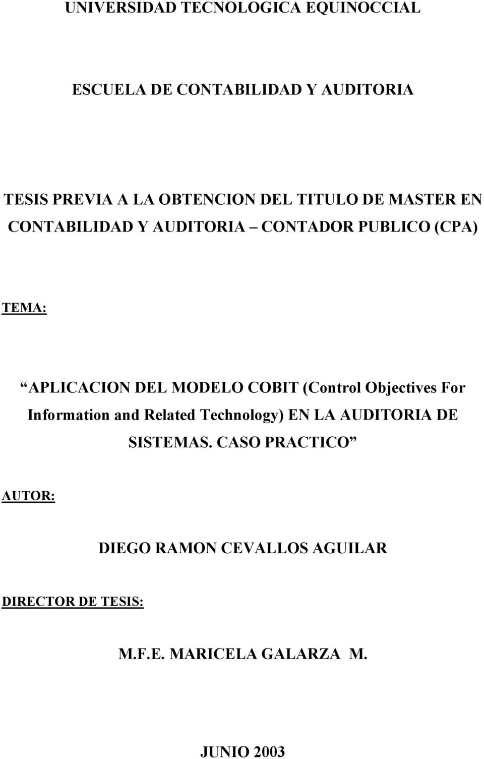 COBIT (Control Objectives For Information and Related Technology) EN LA AUDITORIA DE SISTEMAS.