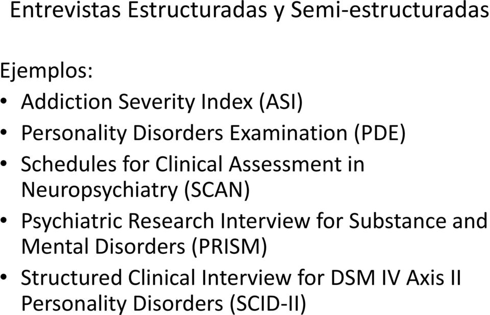 Neuropsychiatry (SCAN) Psychiatric Research Interview for Substance and Mental